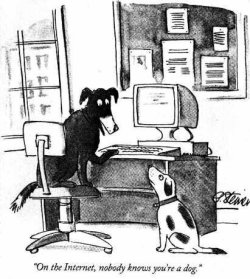 Cartoon: On the Internet, no-one knows you are a dog.